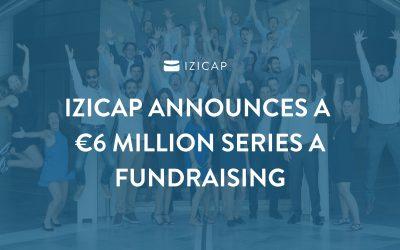 IZICAP announces a €6 million Series A fundraising