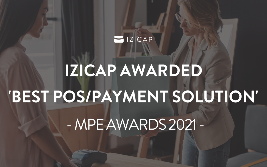 "IZICAP awarded ""Best POS/Payment Solution 2021"" MPE Awards"